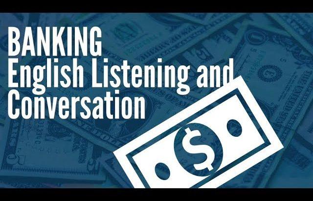 Banking – English Listening and Conversation – Listening ★ English Subtitles