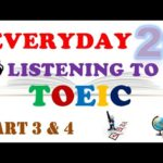 EVERYDAY LISTENING TOEIC PART 3 & 4 WITH TRANSCRIPTS AND ANSWERS