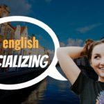 English Listening and Conversation ★ Socializing ★ Conversation Skills