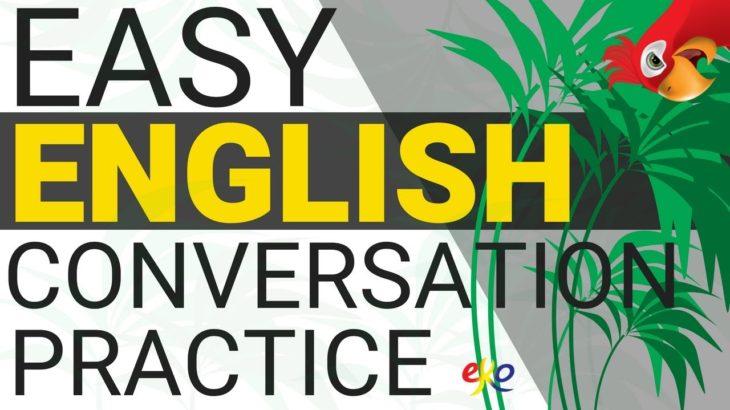 Easy English Conversation Practice ||| Listen and Speak English Like a Native ||| Beginner