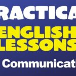 Practical English Lessons for Communication