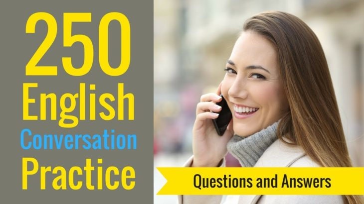 250 English Conversation Practice  😀 Learn English Speaking Conversation Questions & Answers