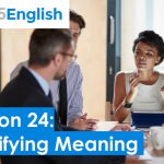 Business English – 925 English Lesson 24: Asking for Clarification | Clarifying in English