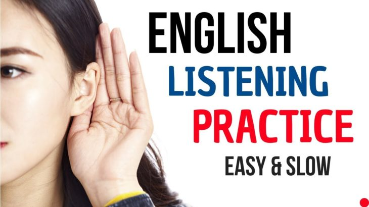 English Listening Practice    English Conversation    Slow and Easy English Lesson