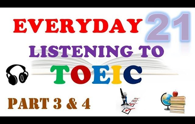 EVERYDAY LISTENING TO TOEIC PART 3 & 4