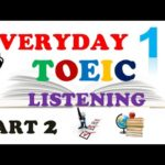 EVERYDAY TOEIC PART 2 LISTENING ONLY 11 – IN 60 MINUTES With transcripts