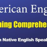 American English Listening Comprehension With Native English Speakers