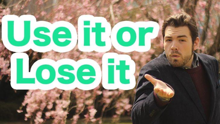 """""""use it or lose it?""""というネイティブが使うことわざをご存知ですか? #105"""