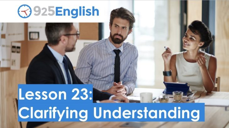 Business English – 925 English Lesson 23: How to Clarify Understanding in English | Business ESL