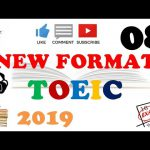 NEW FORMAT FULL TOEIC LISTENING PRACTICE 08 WITH SCRIPTS