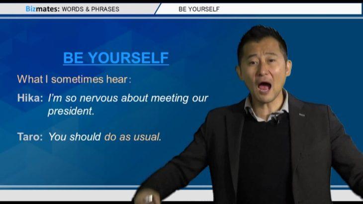 """Bizmates無料英語学習 Words & Phrases Tip 227 """"be yourself"""""""