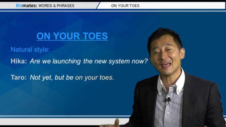"Bizmates無料英語学習 Words & Phrases Tip 221 ""on your toes"""