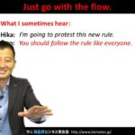 "Bizmates無料英語学習 Words & Phrases Tip 157 ""Just go with the flow."""