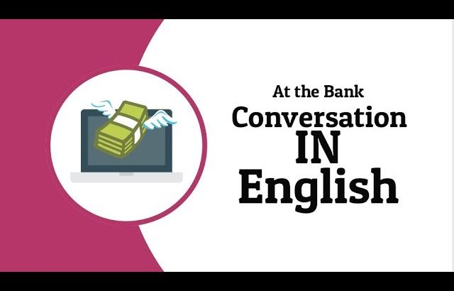 At the Bank Conversation in English