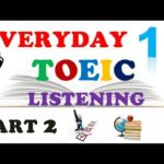 TOEIC LISTENING PART 2 ONLY 019 – WITH TRANSCRIPTS