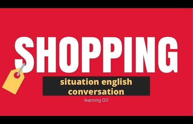 situation english conversation – shopping – english listening and conversation