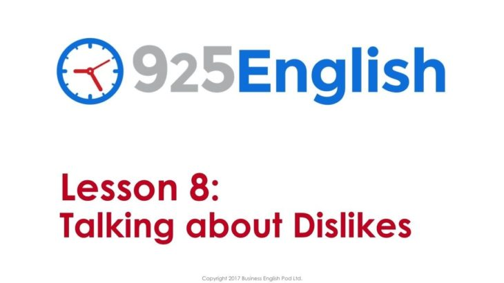 925 English Lesson 8 – Talking about Dislikes in English | ESL English Conversation Lessons