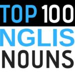 100 ENGLISH NOUNS ||| Learn the Most Useful Nouns In English ||| Beginner