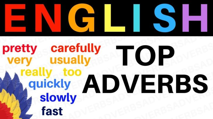 TOP ADVERBS IN ENGLISH ||| Learn English Most Common Adverbs