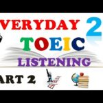 TOEIC LISTENING PART 2 ONLY 022 – WITH TRANSCRIPTS