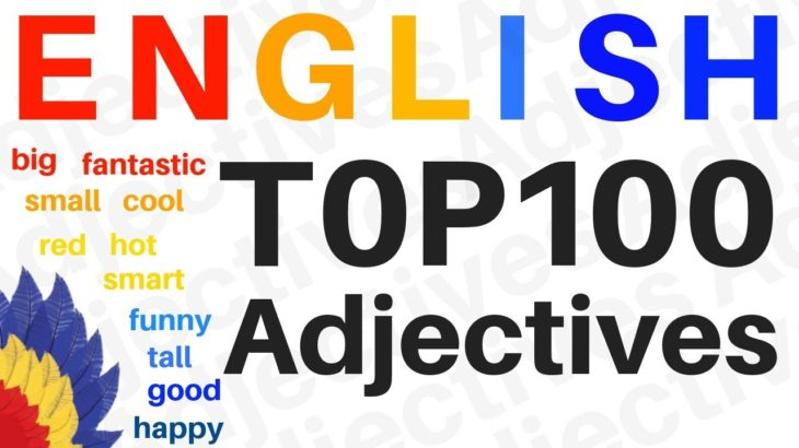 100 ENGLISH ADJECTIVES     Learn the Most Useful Adjectives In English     Beginner