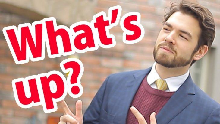 「what's up?」と聞かれたら 、どう答えればいいか知っていますか? #134