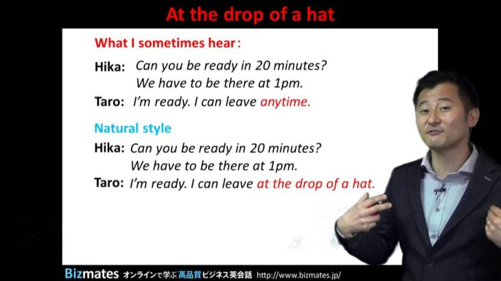 """Bizmates無料英語学習 Words & Phrases Tip 192 """"at the drop of a hat"""""""