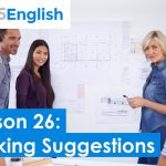 Business English with 925 English – Lesson 26: How to Make and Respond to Suggestions in English