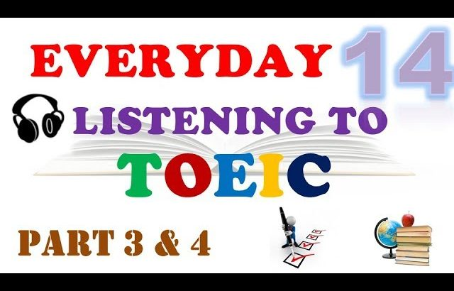 TOEIC LISTENING PART 3 & 4 WITH TRANSCRIPTS AND ANSWERS