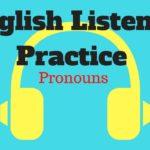 English listening practice: English Pronouns