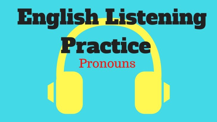 English listening practice: English Pronouns