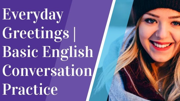 Everyday Greetings   Basic English Conversation Practice   learning GO  