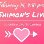 Shimon's Valentine Live Streaming