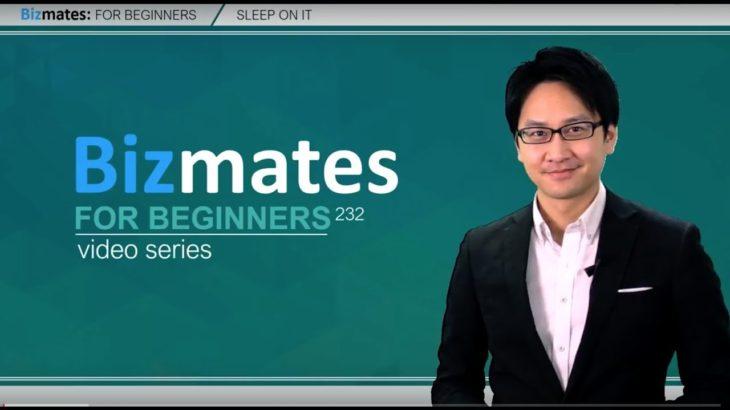 """Bizmates初級ビジネス英会話 Point 232 """"sleep on it"""""""