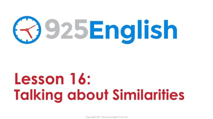 925 English Lesson 16 – Talking about Similarities in English | Business English