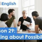925 English Video Lesson 29 – Talking about Possibility in English | Business English