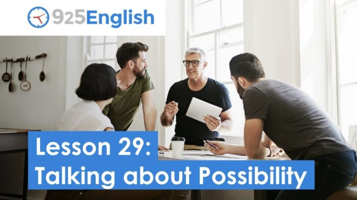 925 English Video Lesson 29 – Talking about Possibility in English   Business English
