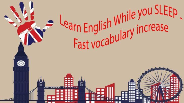 Learn English While you SLEEP – Fast vocabulary increase