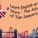 Learn English with Audio Story – The Adventures of Tom Sawyers