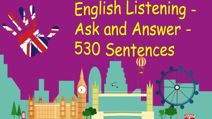 English Listening – Ask and Answer – 530 Sentences
