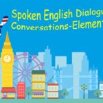 Spoken English Dialougues and Conversations – Elementary Level