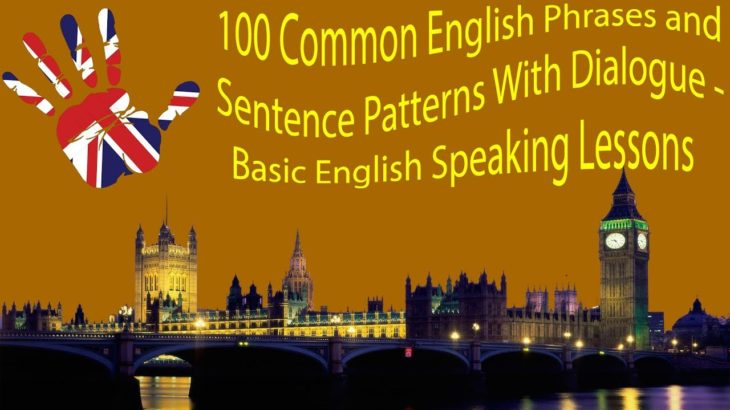 100 Common English Phrases and Sentence Patterns With Dialogue – Basic English Speaking Lessons