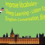 Improve Vocabulary – Sleep Learning – Listen To Spoken English Conversation, Binaural Beats