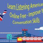 Learn Listening American English Online Free – Improve Your English Conversation Skills