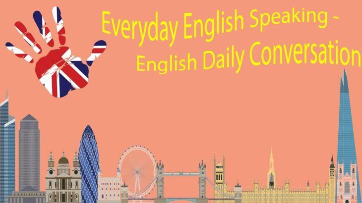 Everyday English Speaking – English Daily Conversation