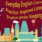 Everyday English Conversation Practice – Improve Listening Skills English While Sleeping