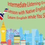 Intermediate Listening English Lesson with Native English Speakers – Learn English While You Sleep