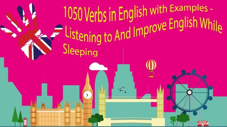 1050 Verbs in English with Examples – Listening to And Improve English While Sleeping