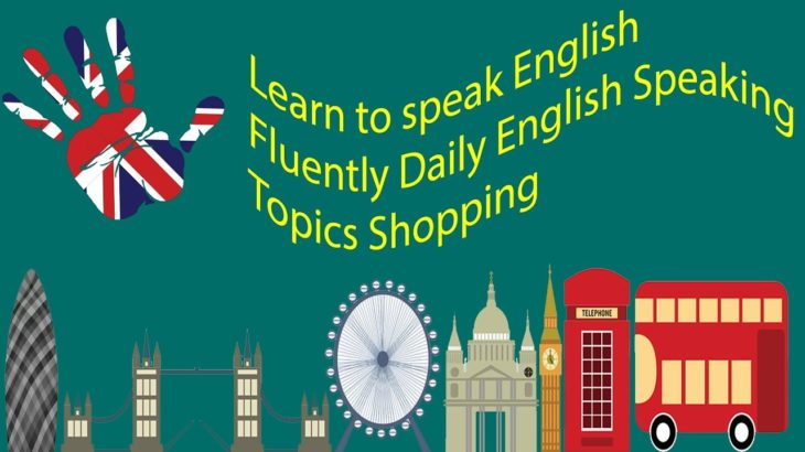 Learn to speak English Fluently Daily English Speaking Topics Shopping