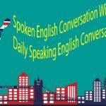 Spoken English Conversation With Subtitle – Daily Speaking English Conversation Practice